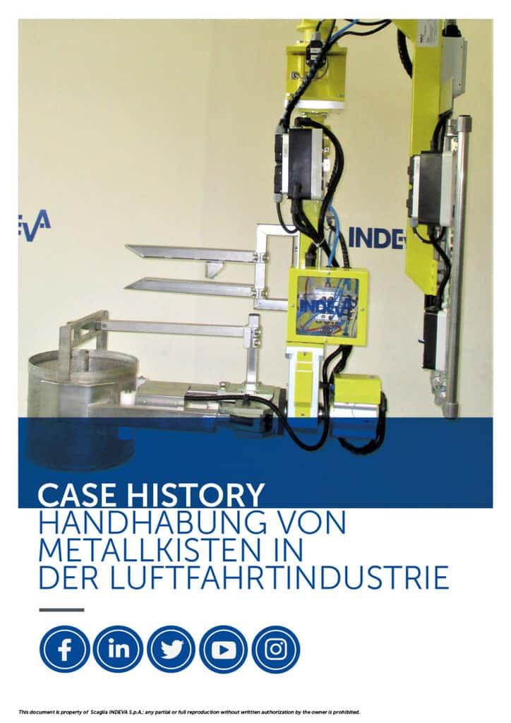 INDEVA-Fallbeispiele: Handhabung von Metallkisten in der Luft- und Raumfahrtindustrie in absoluter Ergonomie und Sicherheit zur Steigerung der Produktivität.